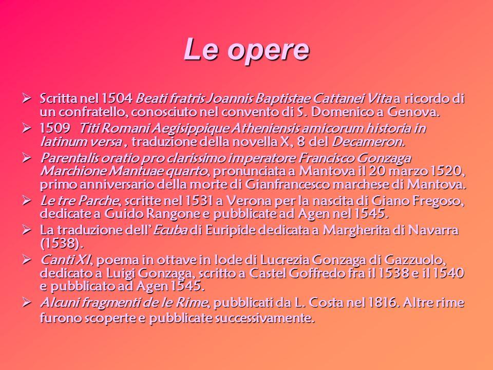 Le opere Scritta nel 1504 Beati fratris Joannis Baptistae Cattanei Vita a ricordo di un confratello, conosciuto nel convento di S. Domenico a Genova.
