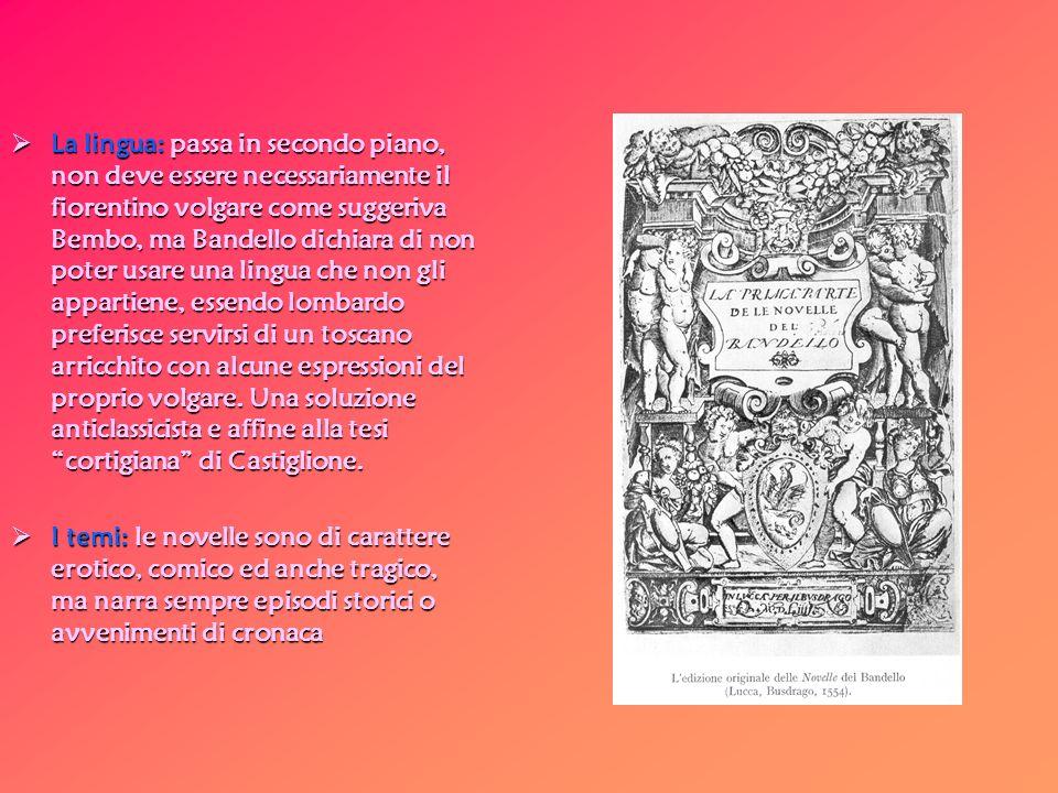 La novella di Giulia Di Gazuolo che,violentata, si suicida gettandosi nel fiume Oglio Lettera dedicatoria: IL BANDELLO A LILLUSTRISSIMO E REVERENDISSIMO SIGNORE MONSIGNOR PIRRO GONZAGA CARDINALE […] io porto ferma openione che l età nostra non sarebbe meno da esser lodata di quelle antiche, le quali tanto gli scrittori lodano e commendano.