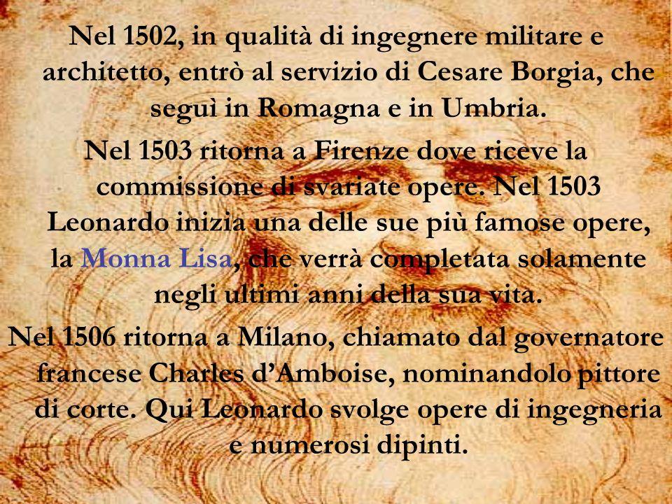 Nel 1502, in qualità di ingegnere militare e architetto, entrò al servizio di Cesare Borgia, che seguì in Romagna e in Umbria. Nel 1503 ritorna a Fire