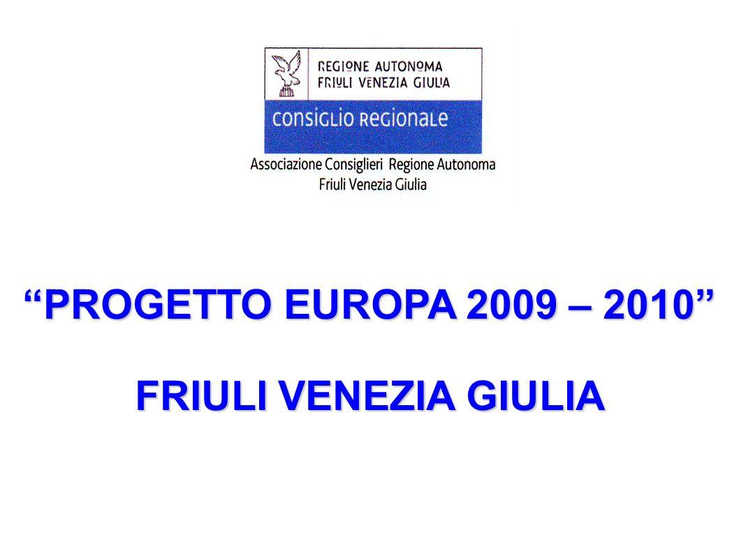 PROGETTO EUROPA 2009 – 2010 FRIULI VENEZIA GIULIA