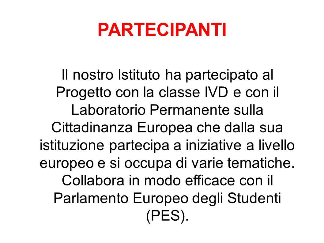 Il nostro Istituto ha partecipato al Progetto con la classe IVD e con il Laboratorio Permanente sulla Cittadinanza Europea che dalla sua istituzione p