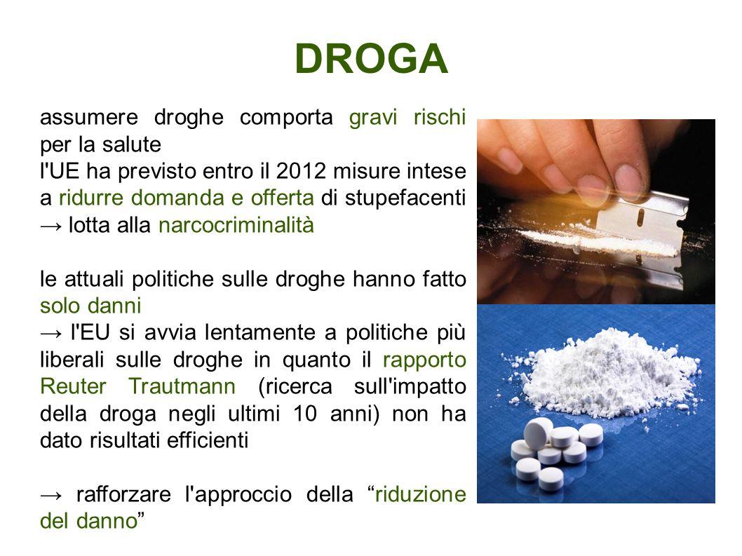 DROGA assumere droghe comporta gravi rischi per la salute l'UE ha previsto entro il 2012 misure intese a ridurre domanda e offerta di stupefacenti lot
