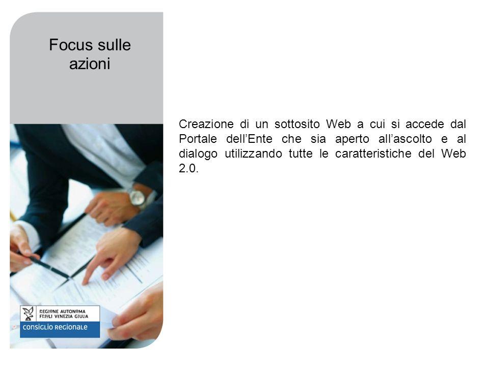 Creazione di un sottosito Web a cui si accede dal Portale dellEnte che sia aperto allascolto e al dialogo utilizzando tutte le caratteristiche del Web 2.0.