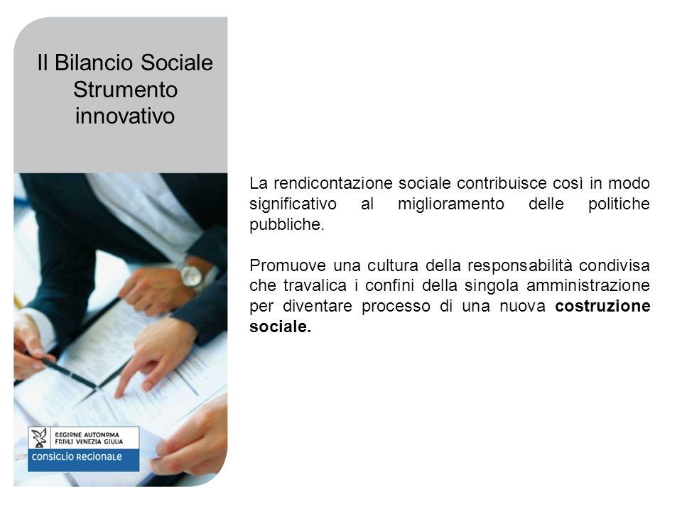 La rendicontazione sociale contribuisce così in modo significativo al miglioramento delle politiche pubbliche.