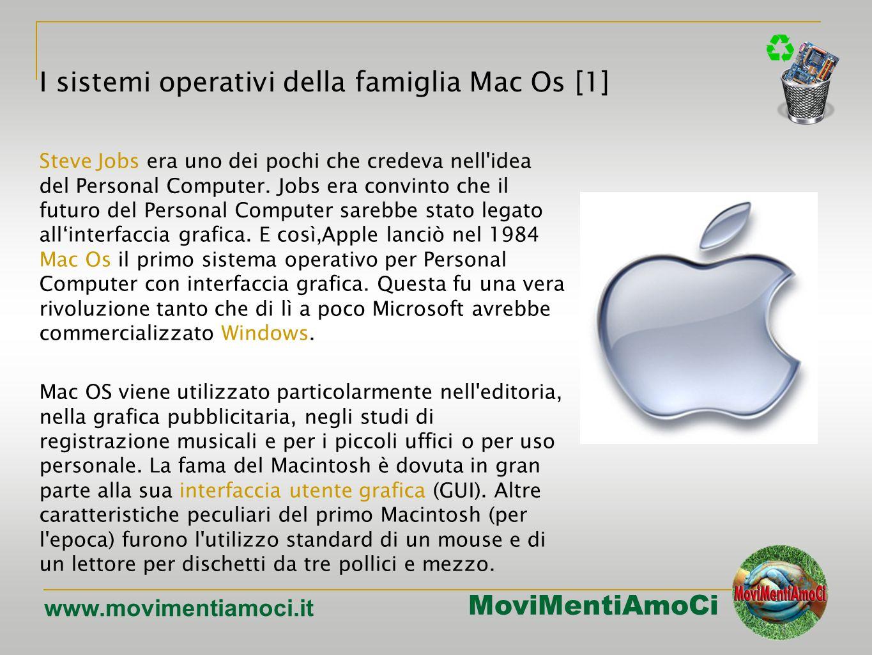 MoviMentiAmoCi www.movimentiamoci.it Steve Jobs era uno dei pochi che credeva nell idea del Personal Computer.