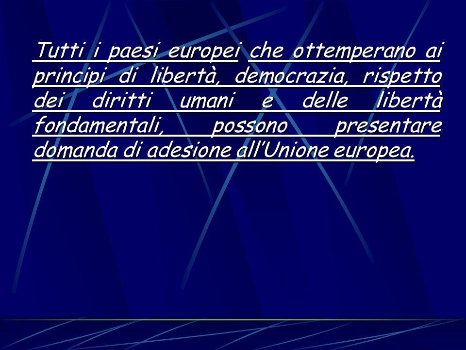 Tutti i paesi europei che ottemperano ai principi di libertà, democrazia, rispetto dei diritti umani e delle libertà fondamentali, possono presentare