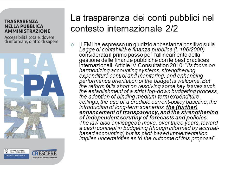 La trasparenza dei conti pubblici nel contesto internazionale 2/2 Il FMI ha espresso un giudizio abbastanza positivo sulla Legge di contabilità e fina
