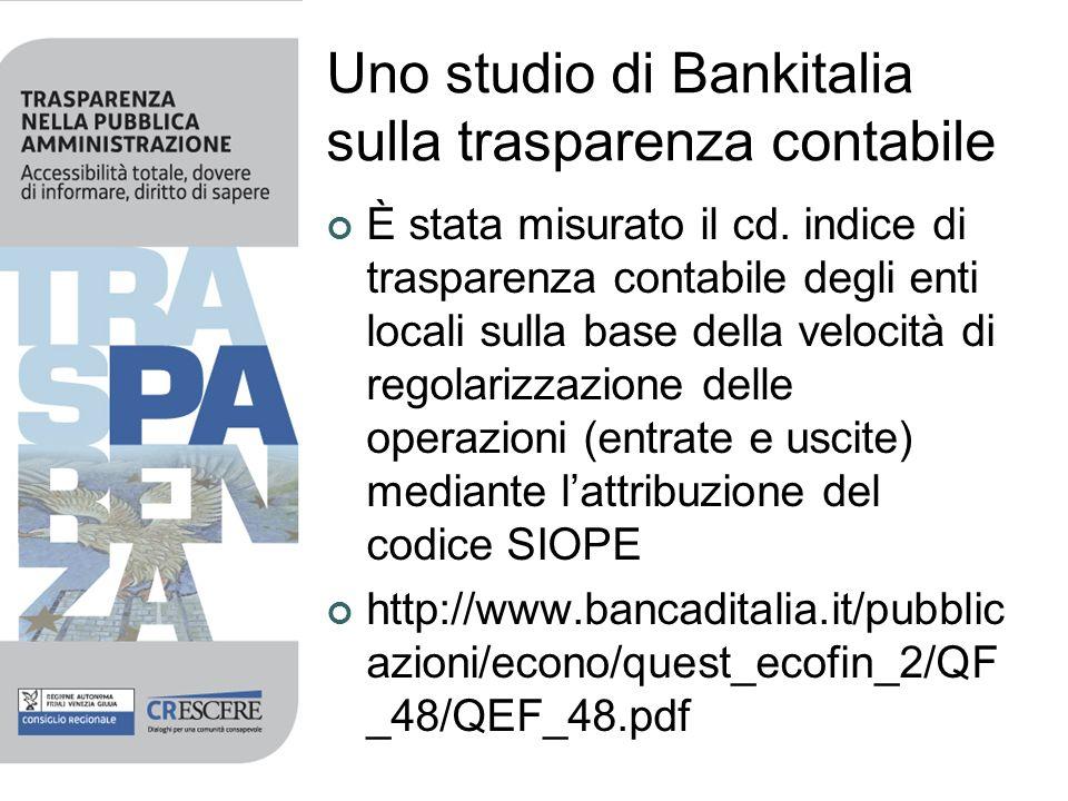 Uno studio di Bankitalia sulla trasparenza contabile È stata misurato il cd. indice di trasparenza contabile degli enti locali sulla base della veloci