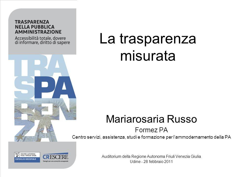 La trasparenza misurata Mariarosaria Russo Formez PA Centro servizi, assistenza, studi e formazione per lammodernamento della PA Auditorium della Regi