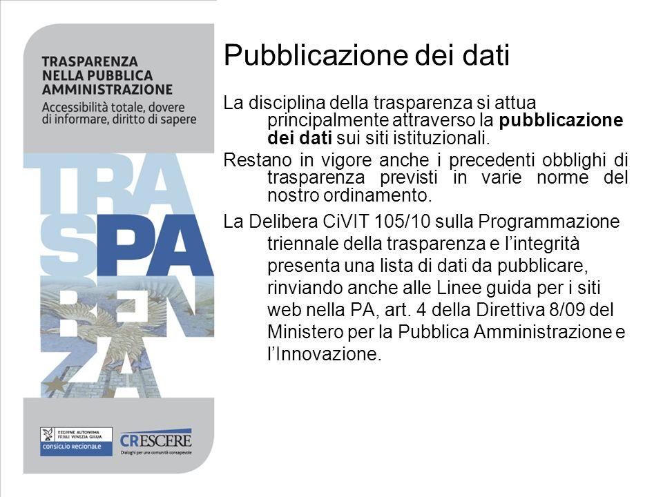 La disciplina della trasparenza si attua principalmente attraverso la pubblicazione dei dati sui siti istituzionali. Restano in vigore anche i precede