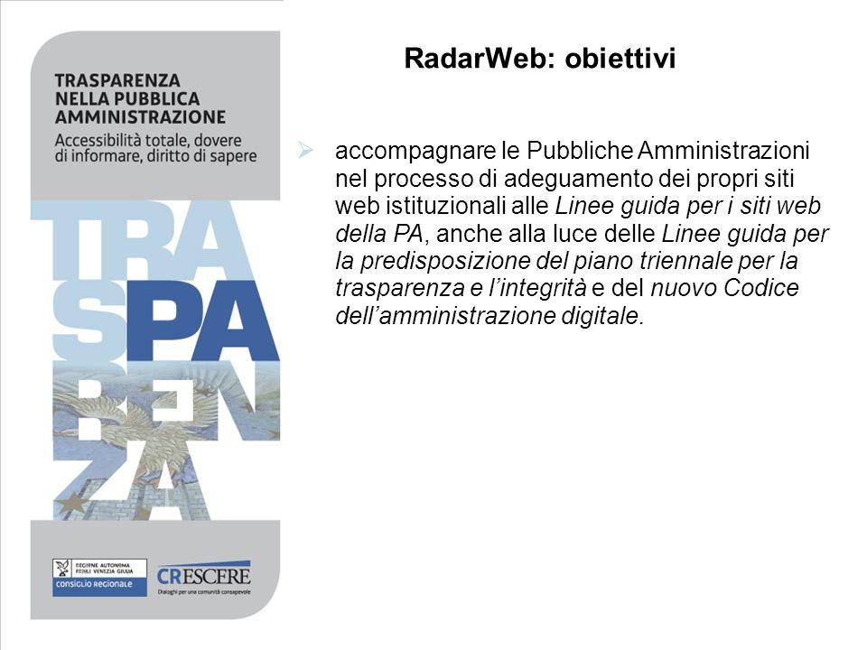 RadarWeb: obiettivi accompagnare le Pubbliche Amministrazioni nel processo di adeguamento dei propri siti web istituzionali alle Linee guida per i sit