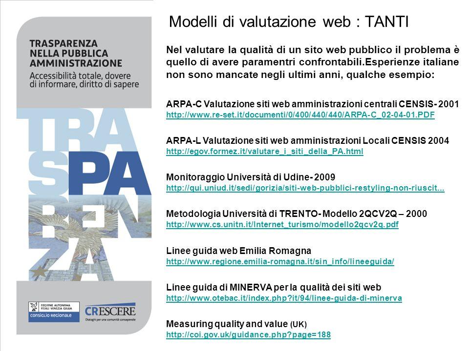 Modelli di valutazione web : TANTI Nel valutare la qualità di un sito web pubblico il problema è quello di avere paramentri confrontabili.Esperienze i
