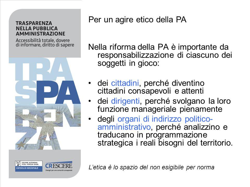 Nella riforma della PA è importante da responsabilizzazione di ciascuno dei soggetti in gioco: dei cittadini, perché diventino cittadini consapevoli e