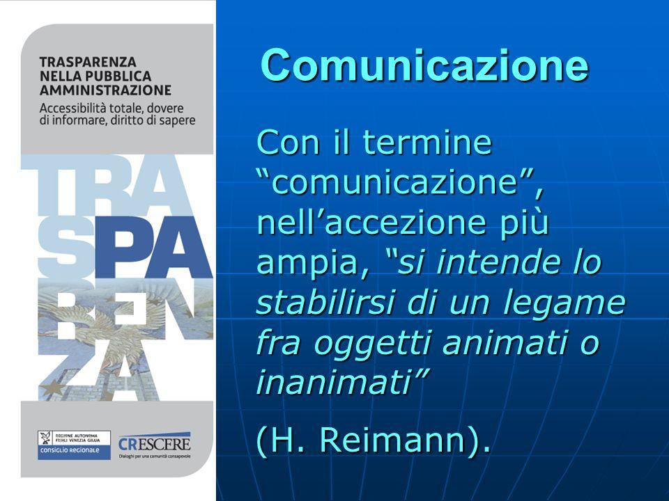 Comunicazione Con il termine comunicazione, nellaccezione più ampia, si intende lo stabilirsi di un legame fra oggetti animati o inanimati (H.