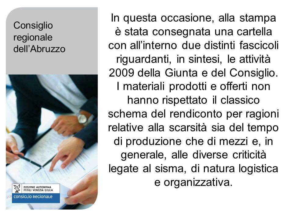 In questa occasione, alla stampa è stata consegnata una cartella con allinterno due distinti fascicoli riguardanti, in sintesi, le attività 2009 della Giunta e del Consiglio.