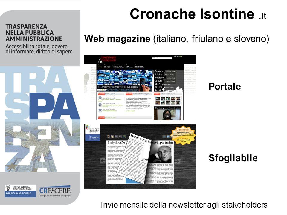 Cronache Isontine.it Web magazine (italiano, friulano e sloveno) Portale Sfogliabile Invio mensile della newsletter agli stakeholders