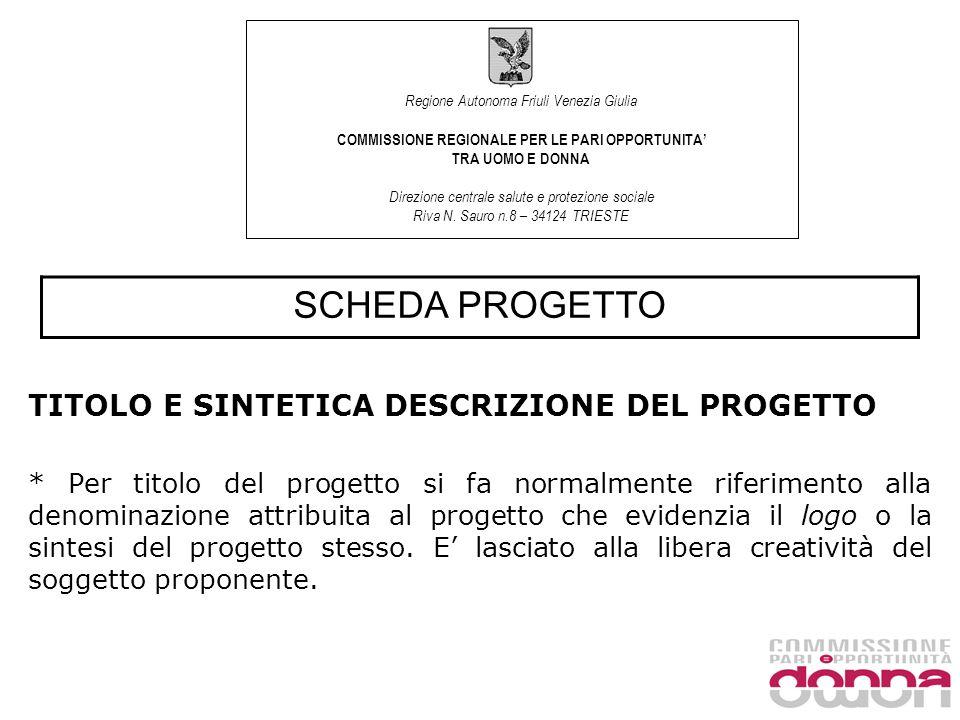 Regione Autonoma Friuli Venezia Giulia COMMISSIONE REGIONALE PER LE PARI OPPORTUNITA TRA UOMO E DONNA Direzione centrale salute e protezione sociale Riva N.