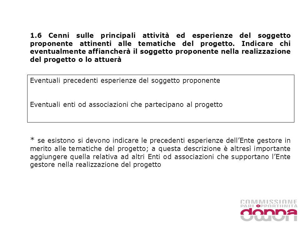 1.6 Cenni sulle principali attività ed esperienze del soggetto proponente attinenti alle tematiche del progetto.
