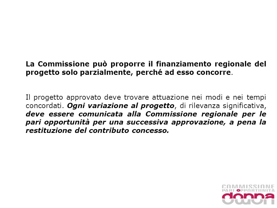 La Commissione può proporre il finanziamento regionale del progetto solo parzialmente, perché ad esso concorre.