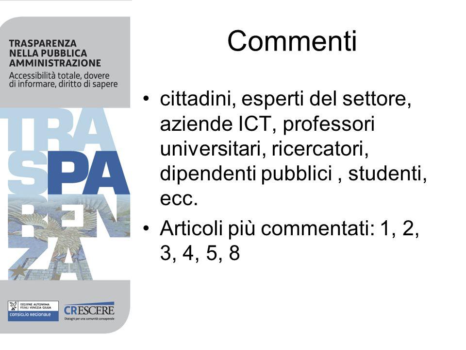 Commenti cittadini, esperti del settore, aziende ICT, professori universitari, ricercatori, dipendenti pubblici, studenti, ecc.