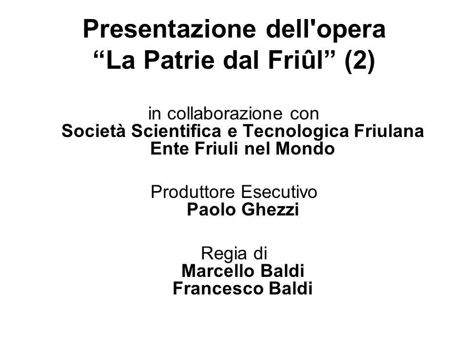 Presentazione dell'opera La Patrie dal Friûl (2) in collaborazione con Società Scientifica e Tecnologica Friulana Ente Friuli nel Mondo Produttore Ese