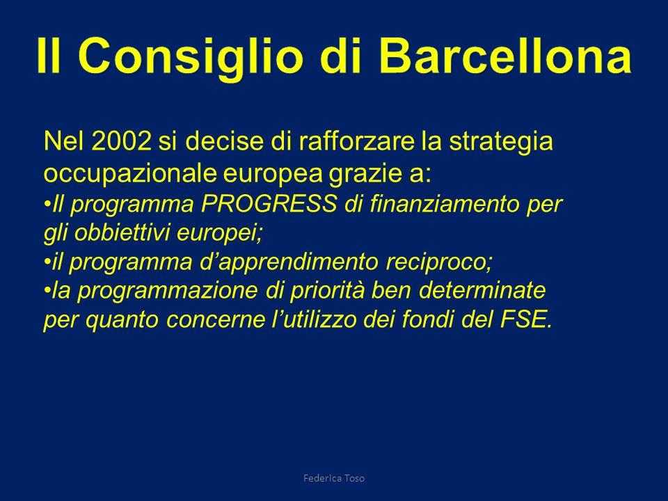Nel 2002 si decise di rafforzare la strategia occupazionale europea grazie a: Il programma PROGRESS di finanziamento per gli obbiettivi europei; il programma dapprendimento reciproco; la programmazione di priorità ben determinate per quanto concerne lutilizzo dei fondi del FSE.