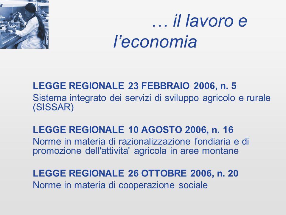 … il lavoro e leconomia LEGGE REGIONALE 23 FEBBRAIO 2006, n.