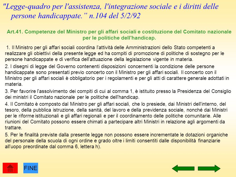 Legge-quadro per l assistenza, l integrazione sociale e i diritti delle persone handicappate.