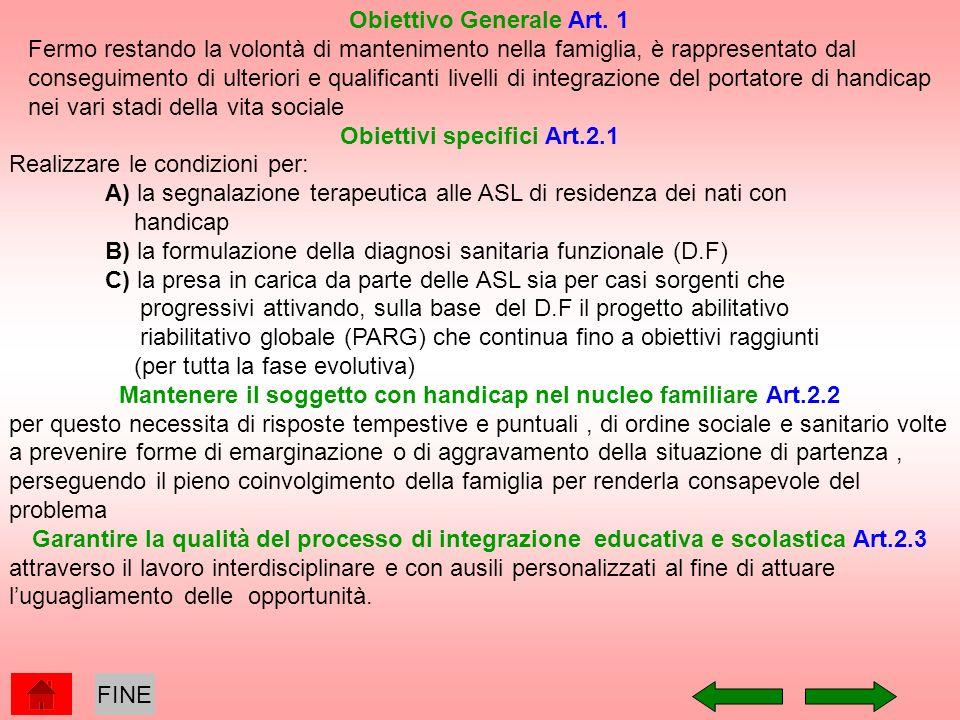 Obiettivo Generale Art. 1 Fermo restando la volontà di mantenimento nella famiglia, è rappresentato dal conseguimento di ulteriori e qualificanti live