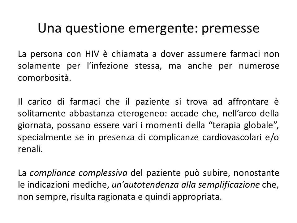 Una questione emergente: premesse La persona con HIV è chiamata a dover assumere farmaci non solamente per linfezione stessa, ma anche per numerose comorbosità.