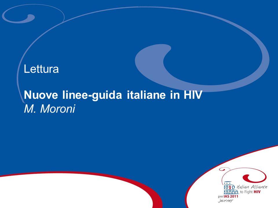 Lettura Nuove linee-guida italiane in HIV M. Moroni