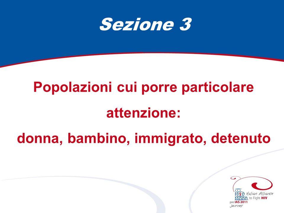 Sezione 3 Popolazioni cui porre particolare attenzione: donna, bambino, immigrato, detenuto