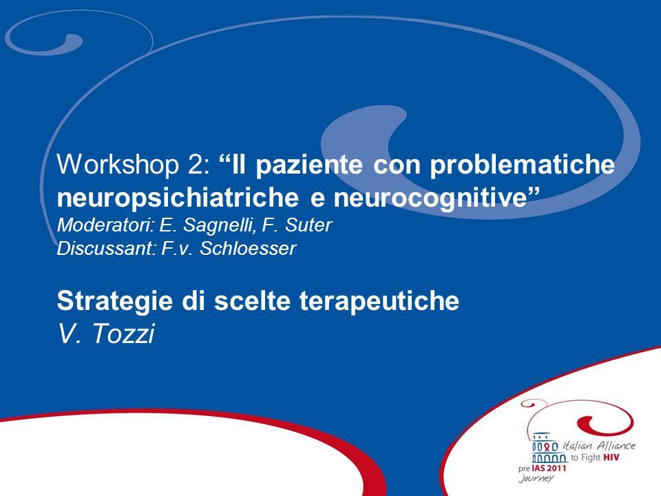 Workshop 2: Il paziente con problematiche neuropsichiatriche e neurocognitive Moderatori: E.