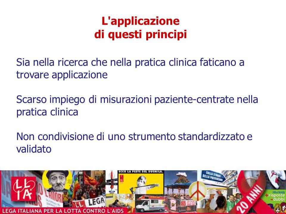 L'applicazione di questi principi Sia nella ricerca che nella pratica clinica faticano a trovare applicazione Scarso impiego di misurazioni paziente-c