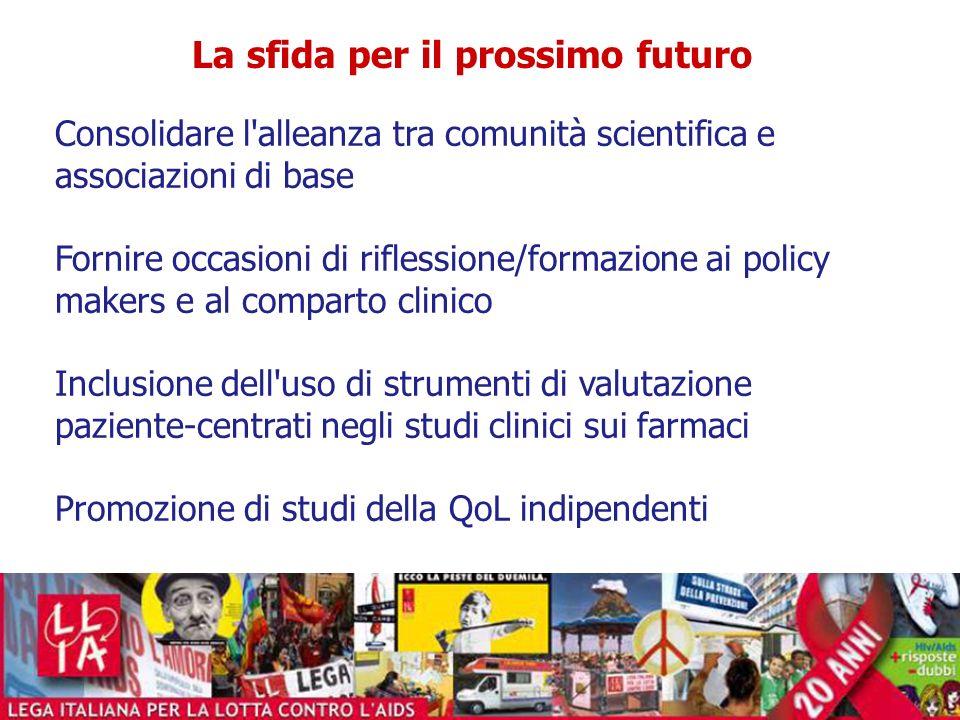 La sfida per il prossimo futuro Consolidare l'alleanza tra comunità scientifica e associazioni di base Fornire occasioni di riflessione/formazione ai