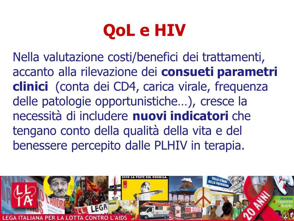 QoL e HIV Nella valutazione costi/benefici dei trattamenti, accanto alla rilevazione dei consueti parametri clinici (conta dei CD4, carica virale, fre