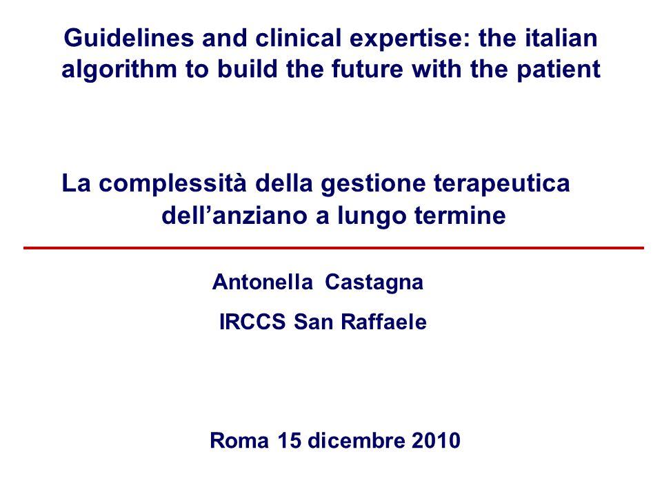 Guidelines and clinical expertise: the italian algorithm to build the future with the patient La complessità della gestione terapeutica dellanziano a