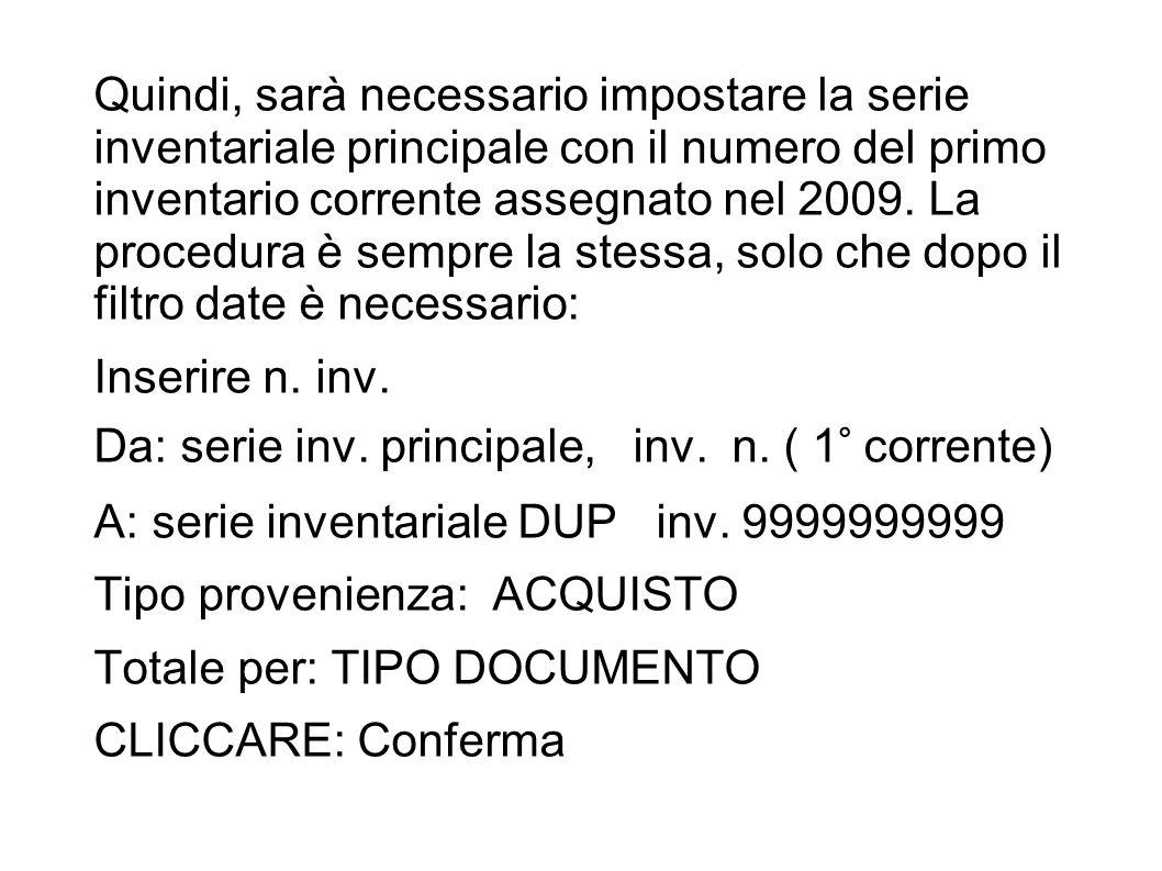 Quindi, sarà necessario impostare la serie inventariale principale con il numero del primo inventario corrente assegnato nel 2009.
