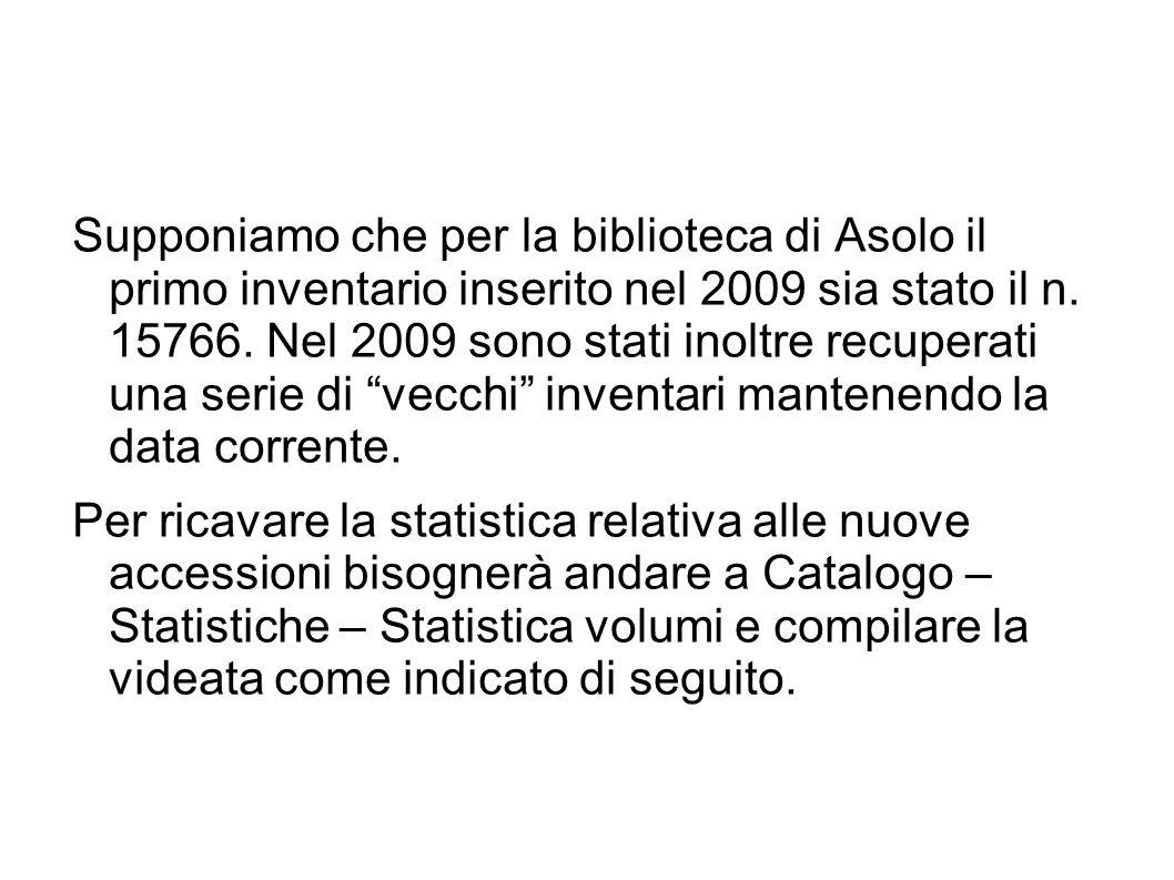 Supponiamo che per la biblioteca di Asolo il primo inventario inserito nel 2009 sia stato il n.