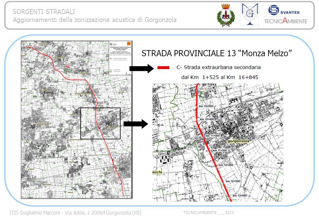 ITIS Guglielmo Marconi - Via Adda, 1 20064 Gorgonzola (MI) TECNICAMBIENTE _ _ 2013 SORGENTI STRADALI Aggiornamento della zonizzazione acustica di Gorgonzola Es.