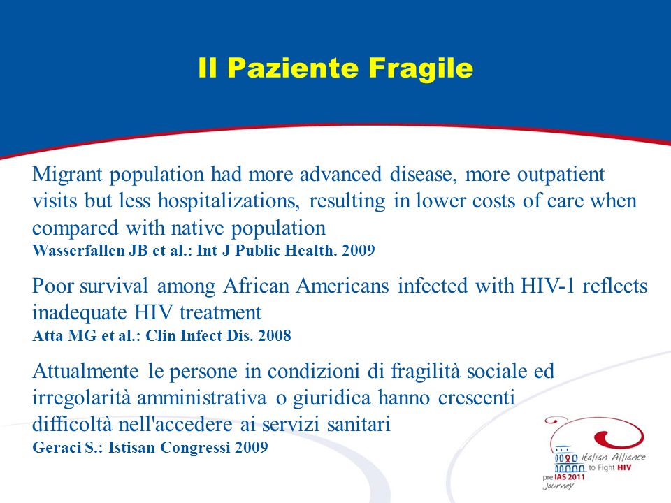 Il Paziente Fragile Migrant population had more advanced disease, more outpatient visits but less hospitalizations, resulting in lower costs of care w