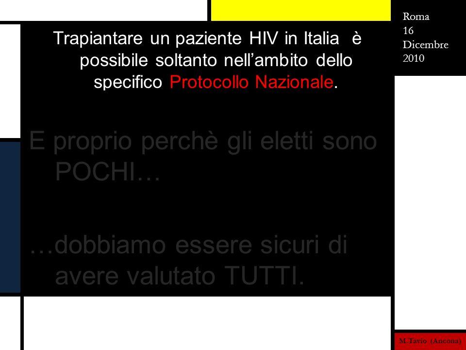 Trapiantare un paziente HIV in Italia è possibile soltanto nellambito dello specifico Protocollo Nazionale. Roma 16 Dicembre 2010 M.Tavio (Ancona) E p