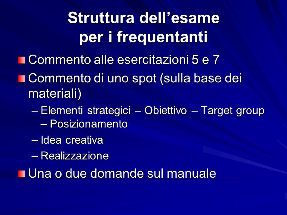 Premesse strategiche Brand personality – Posizionamento Target group Obiettivo di marketing Problema di comunicazione Obiettivo di comunicazione Copy strategy: –Promessa –Reason why –Supporting evidence –Subsidiary appeal