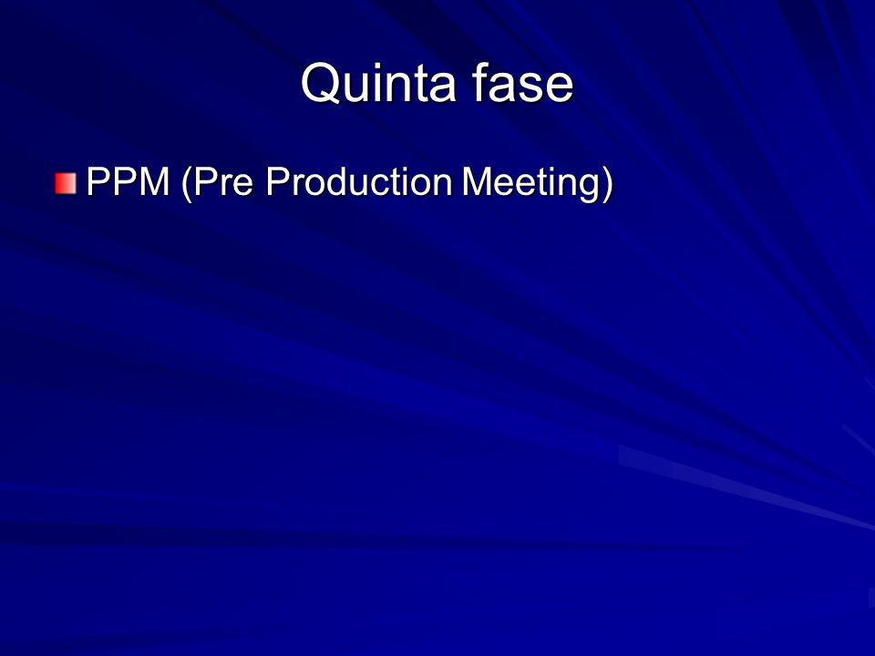 Quinta fase PPM (Pre Production Meeting)