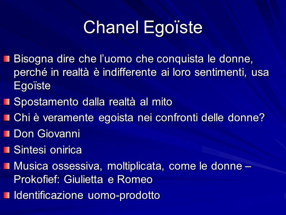 Chanel Egoïste Bisogna dire che luomo che conquista le donne, perché in realtà è indifferente ai loro sentimenti, usa Egoïste Spostamento dalla realtà al mito Chi è veramente egoista nei confronti delle donne.