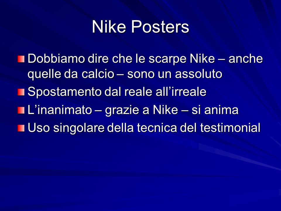 Nike Posters Dobbiamo dire che le scarpe Nike – anche quelle da calcio – sono un assoluto Spostamento dal reale allirreale Linanimato – grazie a Nike – si anima Uso singolare della tecnica del testimonial
