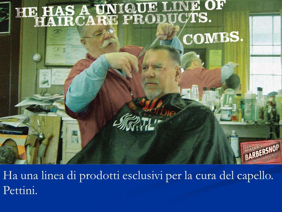 Ha una linea di prodotti esclusivi per la cura del capello. Pettini.