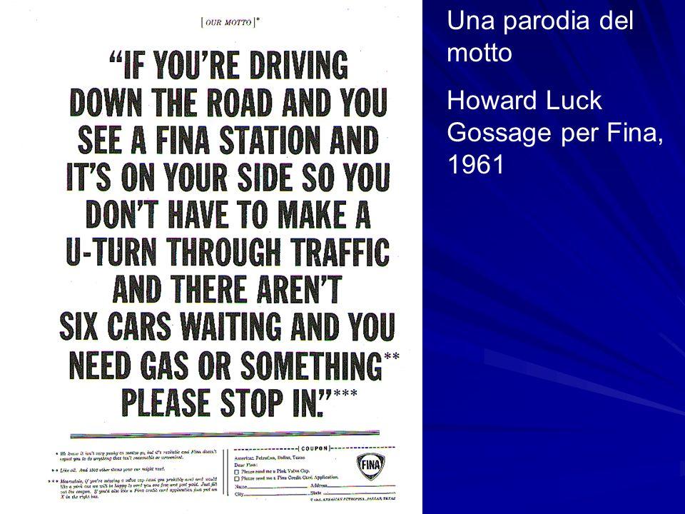 Una parodia del motto Howard Luck Gossage per Fina, 1961