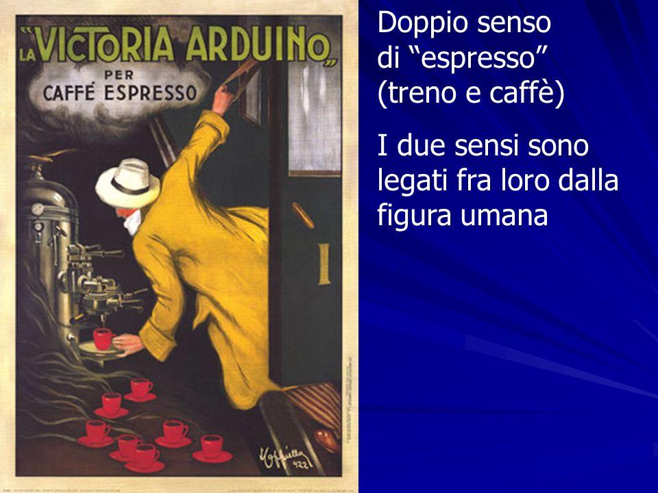 Doppio senso di espresso (treno e caffè) I due sensi sono legati fra loro dalla figura umana