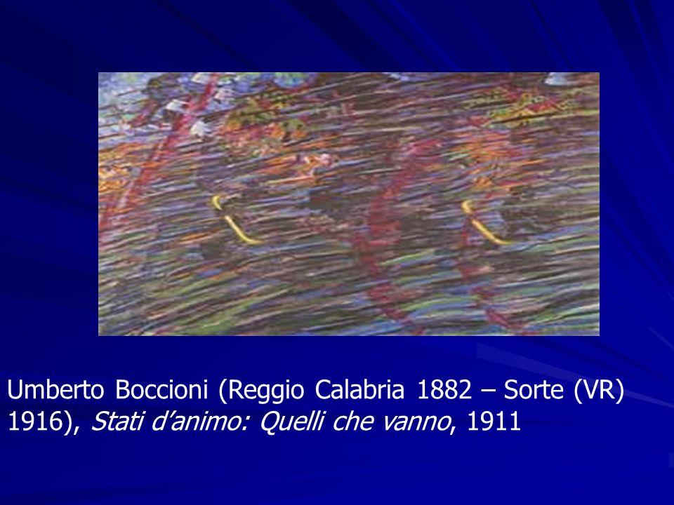 Umberto Boccioni (Reggio Calabria 1882 – Sorte (VR) 1916), Stati danimo: Quelli che vanno, 1911